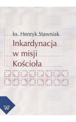Inkardynacja w misji Kościoła - Henryk Stawniak - Ebook - 978-83-64181-00-9