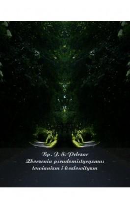 Zboczenia pseudomistycyzmu: towianizm i kozłowityzm - Józef Sebastian Pelczar - Ebook - 978-83-7639-082-6