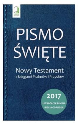 Pismo Święte. Nowy Testament z księgami Psalmów i Przysłów - Praca zbiorowa - Ebook - 978-83-63837-73-0