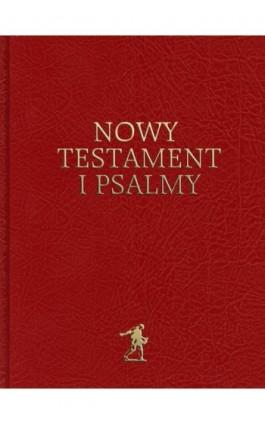 Nowy Testament i Psalmy (Biblia Warszawska) - Praca zbiorowa - Ebook - 978-83-63837-75-4