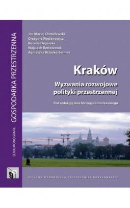 Kraków. Wyzwania rozwojowe polityki przestrzennej - Jan Maciej Chmielewski - Ebook - 978-83-7814-292-8