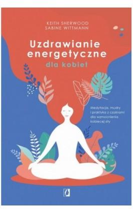 Uzdrawianie energetyczne dla kobiet - Ebook - 978-83-66654-63-1