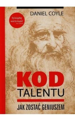 Kod talentu Jak zostać geniuszem - Daniel Coyle - Ebook - 978-83-62908-18-9