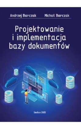 Projektowanie i implementacja bazy dokumentów - Andrzej Barczak - Ebook - 978-83-66541-18-4