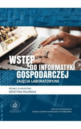 Wstęp do informatyki gospodarczej. Zajęcia laboratoryjne - Ebook - 978-83-7378-962-3