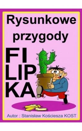 Rysunkowe przygody Filipka - Stanisław Kościesza Kost - Ebook - 978-83-7859-464-2