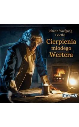 Cierpienia młodego Wertera - Johann Wolfgang Goethe - Audiobook - 978-83-8194-750-3