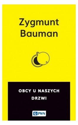 Obcy u naszych drzwi - Zygmunt Bauman - Ebook - 978-83-011-8756-9