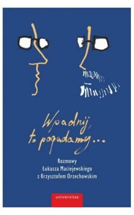 Wpadnij, to pogadamy... - Łukasz Maciejewski - Ebook - 978-83-242-6478-0