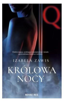 Królowa nocy - Izabela Zawis - Ebook - 978-83-8147-899-1