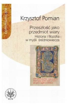 Przeszłość jako przedmiot wiary - Krzysztof Pomian - Ebook - 978-83-235-2825-8