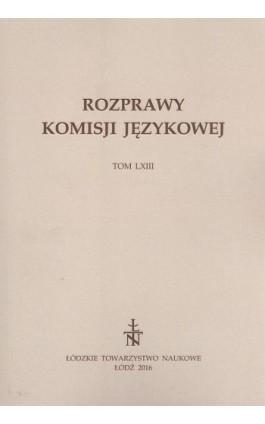 Rozprawy Komisji Językowej t. 63 - Praca zbiorowa - Ebook