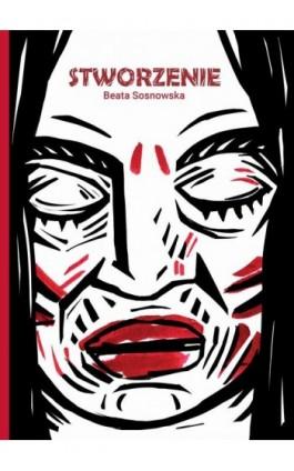 Stworzenie - Beata Sosnowska - Ebook - 978-83-957900-5-8