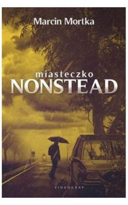 Miasteczko Nonstead - Marcin Mortka - Ebook - 978-83-7835-800-8