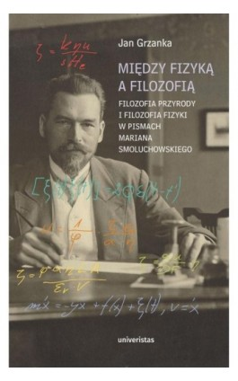 Między fizyką a filozofią. - Jan Grzanka - Ebook - 978-83-242-6468-1