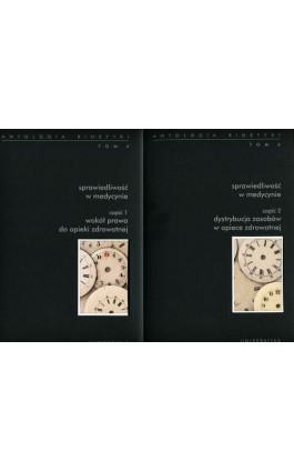 Antologia bioetyki Tom 4 Sprawiedliwość w medycynie Część 1-2 - Włodzimierz Galewicz - Ebook - 978-83-242-2591-0