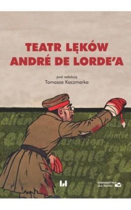Teatr lęków André de Lorde'a - Ebook - 978-83-8142-959-7
