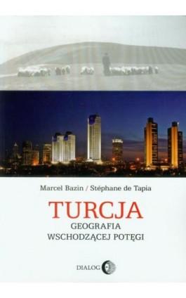 Turcja Geografia wschodzącej potęgi - Bazin Marcel - Ebook - 978-83-8002-120-4