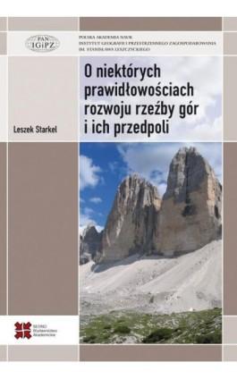O niektórych prawidłowościach rozwoju rzeźby gór i ich przedpoli - Leszek Starkel - Ebook - 978-83-63354-58-9