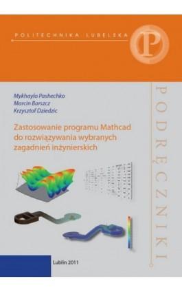 Zastosowanie programu Mathcad do rozwiązywania wybranych zagadnień inżynierskich - Mykhaylo Pashechko - Ebook - 978-83-7947-058-7