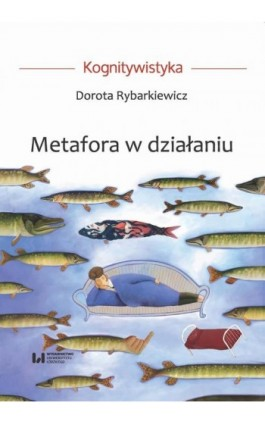 Metafora w działaniu - Dorota Rybarkiewicz - Ebook - 978-83-8088-998-9