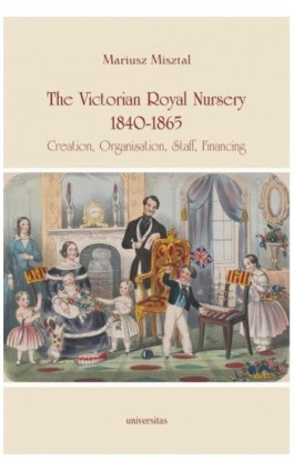 The Victorian Royal Nursery, 1840-1865. - Mariusz Misztal - Ebook - 978-83-242-6485-8
