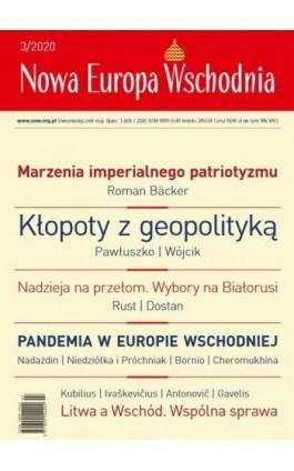Nowa Europa Wschodnia 3/2020 - Wielu Autorów - Ebook