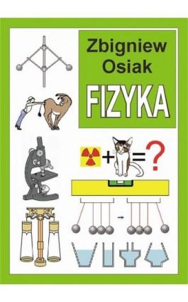 Fizyka - Zbigniew Osiak - Ebook - 978-83-272-4315-7