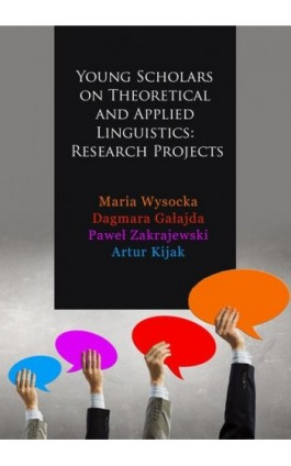 Young Scholars on Theoretical and Applied Linguistics: Research Projects - Ebook - 978-83-65682-46-8