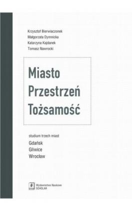 Miasto Przestrzeń Tożsamość - Krzysztof Bierwiaczonek - Ebook - 978-83-7383-891-8