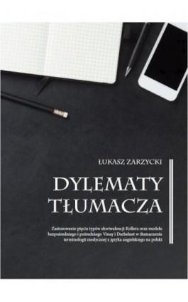 Dylematy tłumacza - Łukasz Zarzycki - Ebook - 978-83-65697-11-0