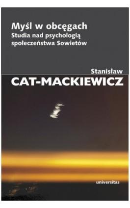 Myśl w obcęgach - Stanisław Cat-Mackiewicz - Ebook - 978-83-242-1564-5