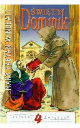 Święty Dominik - Mary Windeatt-Fabyan - Ebook - 978-83-257-0821-4
