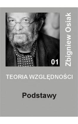 Teoria Względności – Podstawy - Zbigniew Osiak - Ebook - 978-83-272-3800-9