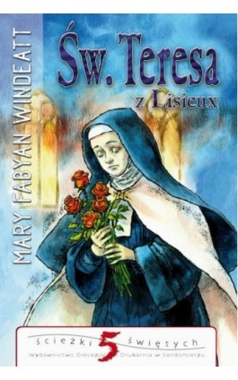 Św.Teresa z Lisieux - Mary Windeatt-Fabyan - Ebook - 978-83-257-0823-8