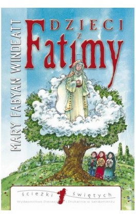Dzieci z Fatimy - Mary Windeatt-Fabyan - Ebook - 978-83-257-0777-4