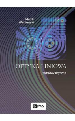 Optyka liniowa - Marek Wichtowski - Ebook - 978-83-01-21241-4