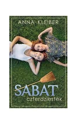 Sabat Czterdziestek - Anna Kleiber - Ebook - 978-83-7551-484-1