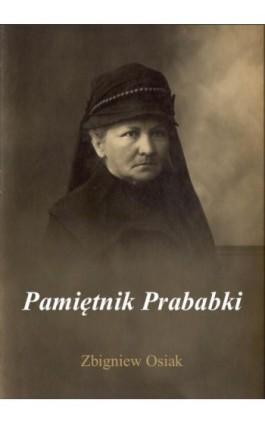 Pamiętnik Prababki - Zbigniew Osiak - Ebook - 978-83-272-3252-6