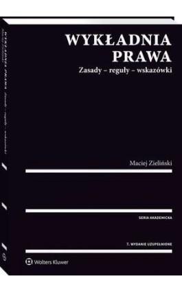 Wykładnia prawa. Zasady - reguły - wskazówki - Maciej Zieliński - Ebook - 978-83-8107-291-5