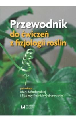 Przewodnik do ćwiczeń z fizjologii roślin - Ebook - 978-83-8220-013-3