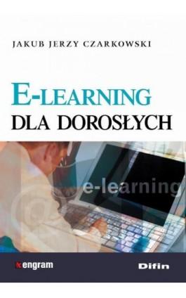 E-learning dla dorosłych - Jakub Jerzy Czarkowski - Ebook - 978-83-7930-134-8
