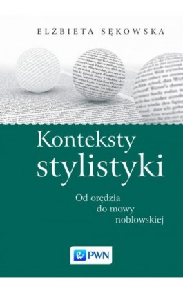 Konteksty stylistyki - Elżbieta Sękowska - Ebook - 978-83-01-19577-9