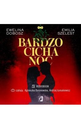 Bardzo cicha noc - Ewelina Dobosz - Audiobook - 978-83-66718-16-6