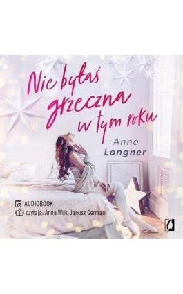 Nie byłaś grzeczna w tym roku - Anna Langner - Audiobook - 978-83-66718-18-0