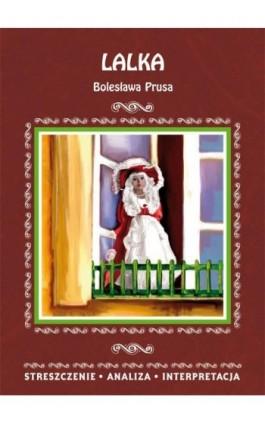 Lalka Bolesława Prusa. Streszczenie, analiza, interpretacja - Edyta Giczewska-Warchoł - Ebook - 978-83-8114-799-6