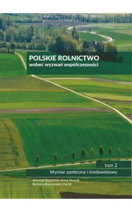 Polskie rolnictwo wobec wyzwań współczesności - Armand Kasztelan - Ebook - 978-83-7259-309-2