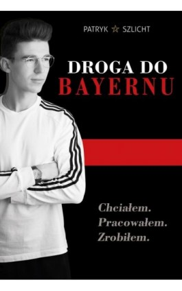 Droga do Bayernu - Patryk Szlicht - Ebook - 978-83-958110-4-3