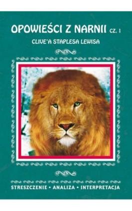 Opowieści z Narnii Część 1 Clive'a Staplesa Lewisa - Danuta Anusiak - Ebook - 978-83-8114-803-0
