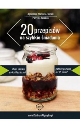 20 przepisów na proste śniadania - Agnieszka Maciuła-Ziomek - Ebook - 978-83-959037-0-0
